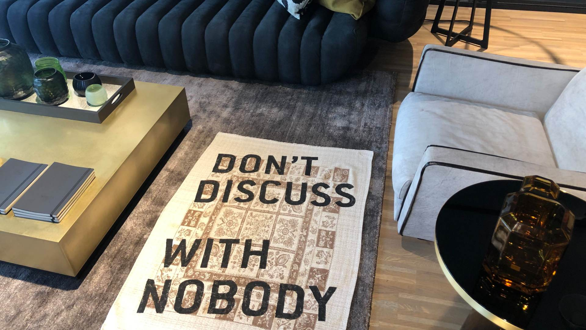 Don't discuss with nobody